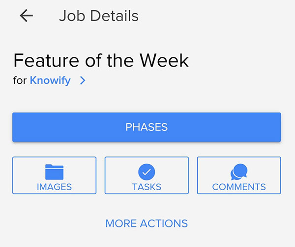 Job details section allowing user to access phases, images, tasks, and comments | Smartphone app | Knowify feature